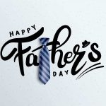 Third Sunday Of June – Happy Fathers Day